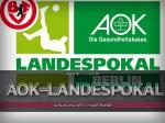 AOK-Landespokal: 3. Hauptrunde ausgelost