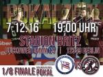 1/8 Finale Berliner Pilsner Pokal terminiert - 7.12.2016 19:00 Uhr Stadion Britz