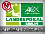 Auslosung der 1. Runde im AOK-Pokal am kommenden Freitag