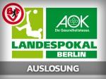 Auslosung der 2. Runde im AOK-Pokal am morgigen Donnerstag