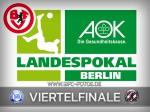 AOK-Landespokal: Im Viertelfinale beim Oberligisten Sp.Vg. Blau-Weiß 1890